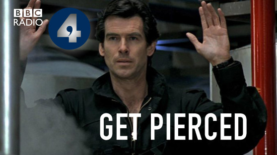Get Pierced Josie Long Short Cuts BBC Radio 4 Pierce Brosnan